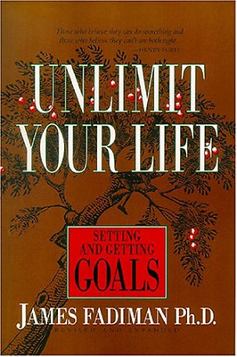 Unlimiting Your Life: Setting and Getting Goals, Fadiman, James, Good Condition
