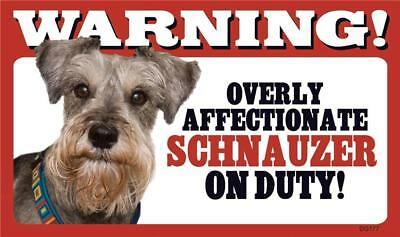 "Warning Overly Affectionate Schnauzer On Duty Wall Sign 5 "" x 8"" Gift Dog"