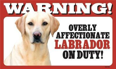 """Warning Overly Affectionate Labrador On Duty Wall Sign 5 """" x 8"""" Dog Yellow Lab"""