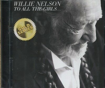 Willie Nelson  - To All The Girls - Cd