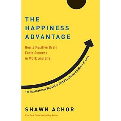 The Happiness Advantage - Paperback NEW Achor, Shawn 01/06/2018