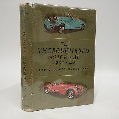 The Thoroughbred Motor Car 1930-40 by Scott-Moncrieff SIGNED (1963)