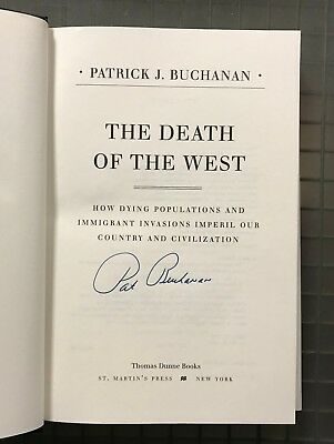 Patrick J. Buchanan Signed THE DEATH OF THE WEST Hardcover Book Autographed AUTO