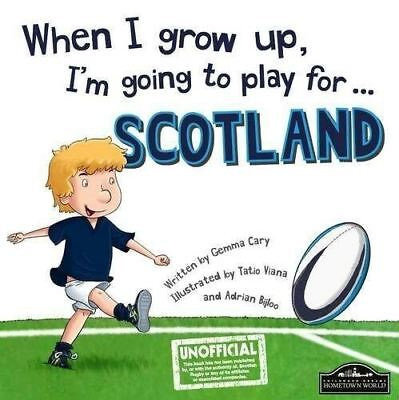 When i grow Up, i ' M Going To Play para Escocia ( Rugby) Gemma Cary