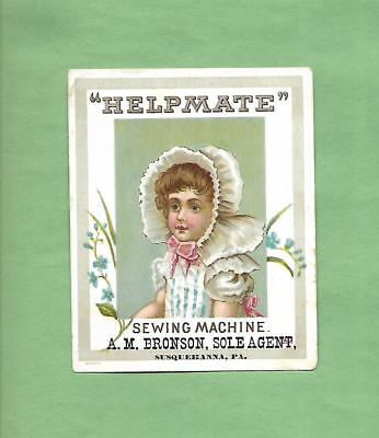 GIRL In BONNET On HELPMATE SEWING MACHINES Victorian Trade Card--SUSQUEHANNA, PA