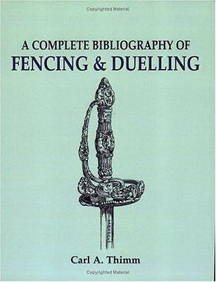Complete Bibliography of Fencing and Duelling, A, Carl Thimm F. R. G. S., Good B