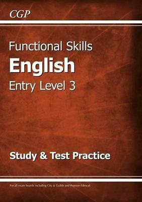 Functional Skills English Entry Level 3 - Study & Test Practice by CGP Books | P