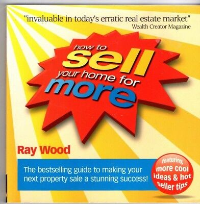 HOW TO SELL YOUR HOME FOR MORE~Guide to Making Your Next Property Sale a Success