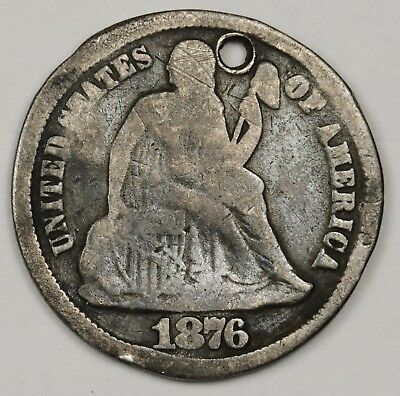 1876-cc Liberty Seated Dime.  Detail  Holed.  117655