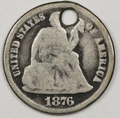 1876-cc Liberty Seated Dime.  Detail  Holed.  117654