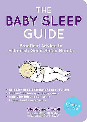 The Baby Sleep Guide: Practical Advice to Establ, Modell, Stephanie, New