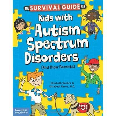 Survival Guide for Kids with Autism Spectrum Disorders - Paperback NEW Elizabeth
