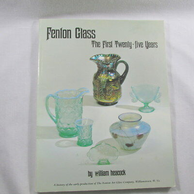 Fenton Glass First 25 Years 1998 Price Guide William Heacock History Art Glass