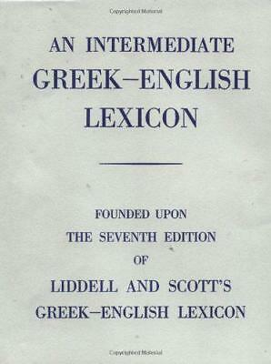 Intermediate Greek Lexicon: Founded upon the Seventh Edition of Liddell and Scot