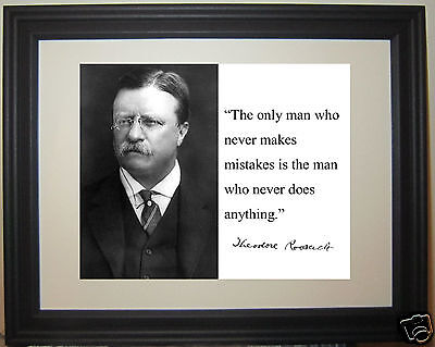 "Theodore Roosevelt "" the only man..."" Autograph Quote Framed Photo Picture #nm2"
