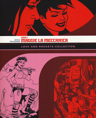Maggie la meccanica. Love and Rockets collection. Locas.... - Hernandez Jaime