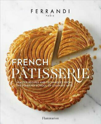 NEW French Patisserie By Ecole Ferrandi Hardcover Free Shipping