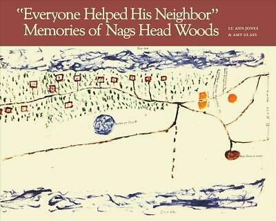 Everyone Helped His Neighbor: Memories of Nags Head Woods by Lu Ann Jones Paperb