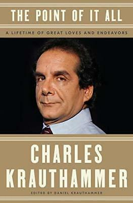 The Point of It All by Charles Krauthammer (2018, Hardcover)