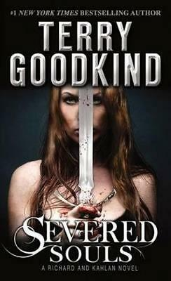 NEW Severed Souls By Terry Goodkind Paperback Free Shipping
