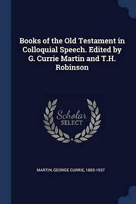 Books of the Old Testament in Colloquial Speech. Edited by G. Currie Martin and