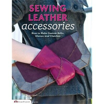 Sewing Leather Accessories: How To Make Custom Belts, Gloves, And Clutches -