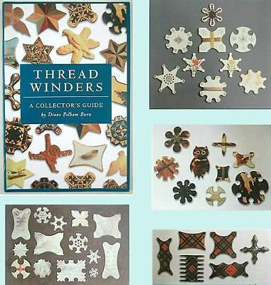 Outstanding Color Reference Book on THREAD WINDERS * by Diane Pelham Burn