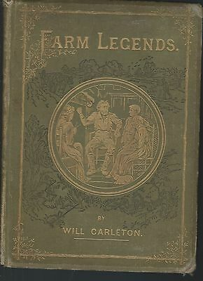 Farm legends by will carleton  pub by harper & bros hardcover illustrated 1875