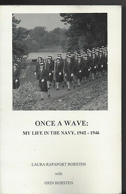Once a Wave my life in the Navy 1942-46 sc Orin & Laura Rapaport Borsten signed