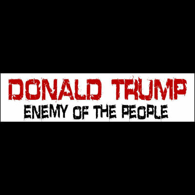 DONALD TRUMP - ENEMY OF THE PEOPLE  Bumper Sticker    $2.99  BUY 2 GET 1 FREE