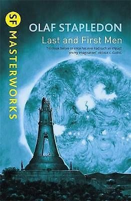 Last And First Men (S.F. Masterworks), Olaf Stapledon, New