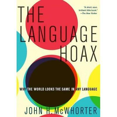 The Language Hoax - Paperback NEW John H. McWhort 23 Jun. 2016