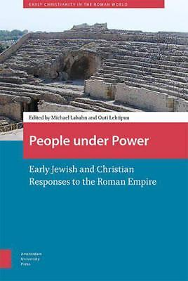 People Under Power: Early Jewish and Christian Responses to the Roman Empire (Ea