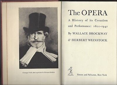 The opera by wallace brockway & hebert weinstock 1600-1941 simon schuster 1941