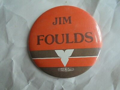 Cool Vintage Jim Foulds Ontario Canada Political Candidate Campaign Pinback