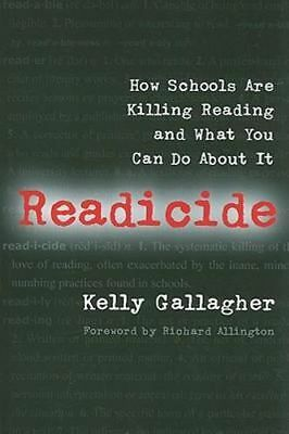 NEW Readicide By Kelly Gallagher Paperback Free Shipping