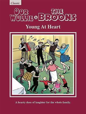 Oor Wullie & The Broons: Young At Heart 2019 Classic Annual Official