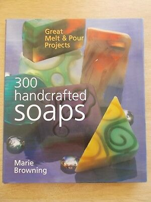 300 Handcrafted Soaps~Marie Browning~Recipes~Techniques~Melt & Pour~144pp HBWC