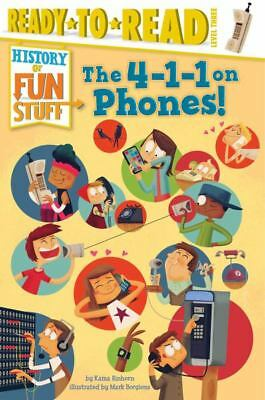 The 4-1-1 on Phones! (History of Fun Stuff, Ready-to-Read Level 3)