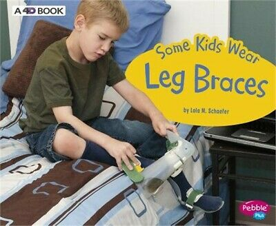 Some Kids Wear Leg Braces: A 4D Book (Paperback or Softback)