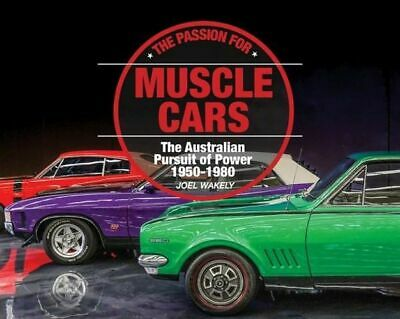 NEW The Passion for Muscle Cars By Joel Wakely Hardcover Free Shipping