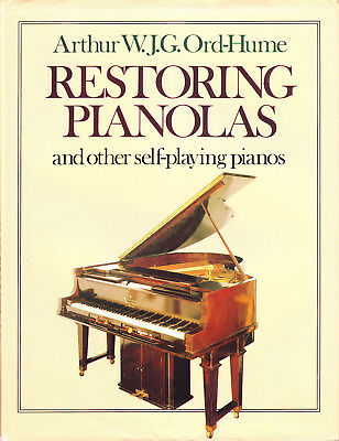 Restoring Pianolas & Other Self Playing Pianos by Ord-Hume 1st Ed BOOK HB DJ
