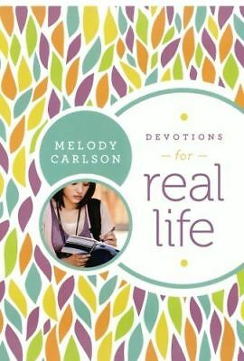 Devotions for Real Life by Melody Carlson