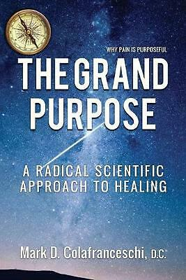 The Grand Purpose: Live to Heal Workbook by Mark D. Colafranceschi Paperback Boo