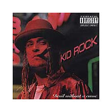 """Kid Rock """"Devil Without a Cause"""" [PA] Explicit Advisory. Brand New Sealed CD."""