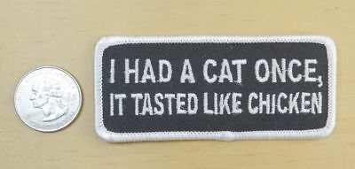 """I Had A Cat Once It Tasted Like Chicken Iron-On Sew-On Patch 3 1/2 """" X 1 1/2 """""""