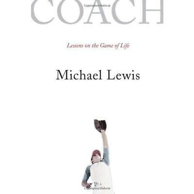 Coach: Lessons on the Game of Life - Paperback NEW Lewis, Michael 2011-09-06