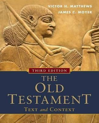 The Old Testament: Text and Context: Text And Context, The by Matthews, Victor H