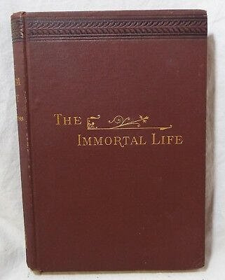 RARE Old Antique 1881 THE IMMORTAL LIFE Book by John Weiss Religion