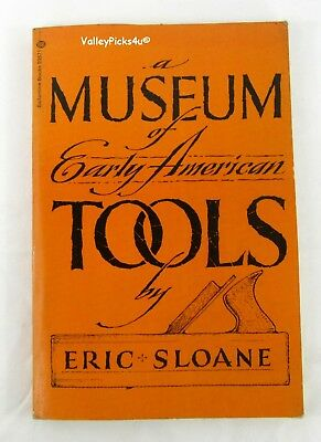 1974 A Museum of Early American Tools by Eric Sloane Book